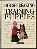 Housebreaking and Training Puppies, J. R. Gardner, 0793801079