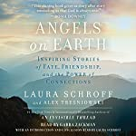Angels on Earth: Inspiring Stories of Fate, Friendship, and the Power of Connections | Laura Schroff,Alex Tresniowski