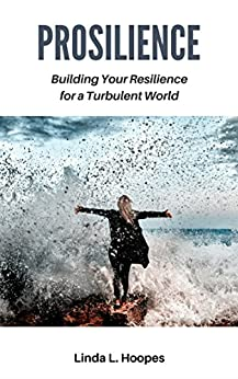 Prosilience: Building Your Resilience for a Turbulent World by [Hoopes, Linda]