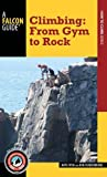 Climbing: From Gym to Rock (How to Climb)