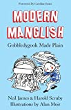 Modern Manglish : Gobbledygook Made Plain, Neil, James and Scruby, Harold, 1921844507