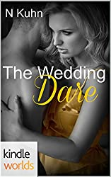 Dare To Love Series: The Wedding Dare (Kindle Worlds Novella)