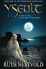 Yseult: A Tale of Love in the Age of King Arthur (The Pendragon Chronicles) (Volume 1) Paperback