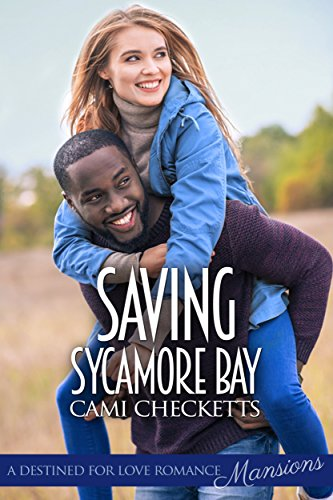 Saving Sycamore Bay (Destined for Love: Mansions) by [Checketts, Cami]