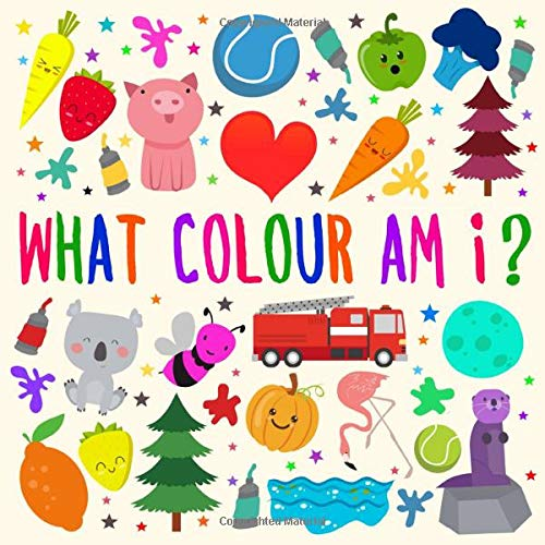 What Colour Am I?: A Fun Guessing Game for 2-4 Year Olds: Amazon.co.uk:  Books, Webber: Books