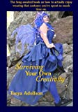 Surviving Your Own Creativity, Tonya Adolfson, 0985576685