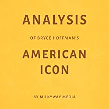 Analysis of Bryce Hoffman's American Icon Audiobook by  Milkyway Media Narrated by Susan Murphy