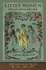 A beautiful unabridged 150th Anniversary Edition with 200 original illustrations and a Foreword by Alice L. George entitled 'Why Little Women Endures 150 Years Later.'       SeaWolf Press is proud to offer another book in its Illustrat...