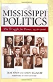 img - for Mississippi Politics: The Struggle for Power, 1976-2006 book / textbook / text book