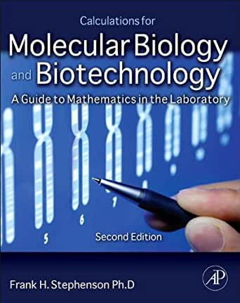Calculations for Molecular Biology and Biotechnology - 3rd Edition
