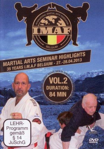 Martial Arts Seminar Highlights : 35 Years I.M.A.F. Belgium 27, 28.04.2013 - Vol. 2 (A Arts Martial Im)