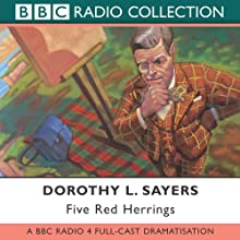 Five Red Herrings (Dramatised) Radio/TV Program by Dorothy L. Sayers Narrated by Ian Carmichael