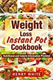Weight Loss: Weight Loss Instant Pot eBook, Eat What You Love But Do It Smarter!
