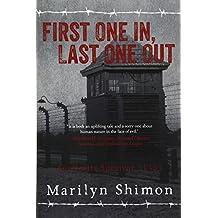 First One In, Last One Out: Auschwitz Survivor 31321