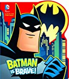 Batman Is Brave!, Donald B. Lemke, 1479516872