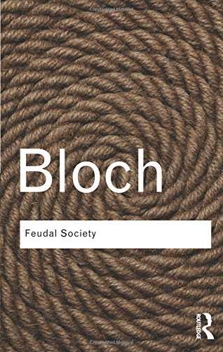 Feudal Society (Routledge Classics) (Volume 131)