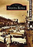Santa Rosa   (CA)  (Images of America)