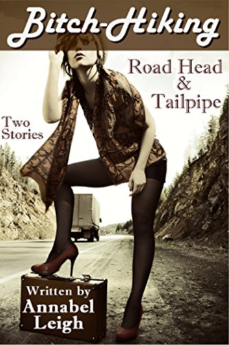 Road Head & Tailpipe: (Two Hardcore Stories) (Bitch ()