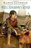 Will Sparrow's Road, Karen Cushman, 0547739621