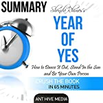 Summary: Shonda Rhimes' Year of Yes: How to Dance It Out, Stand in the Sun and Be Your Own Person | Ant Hive Media
