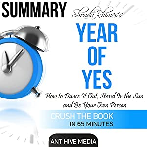 Summary: Shonda Rhimes' Year of Yes: How to Dance It Out, Stand in the Sun and Be Your Own Person | Livre audio