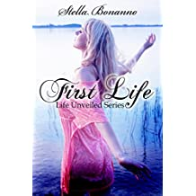 First Life (Life Unveiled Book 1)