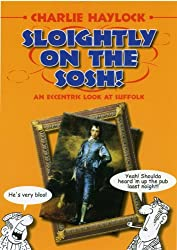 Sloightly on the Sosh!: An Eccentric Look at Suffolk