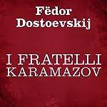 I fratelli Karamazov | Fëdor Dostoevskij