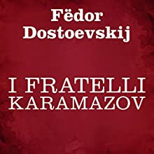 I fratelli Karamazov Audiobook by Fëdor Dostoevskij Narrated by Silvia Cecchini