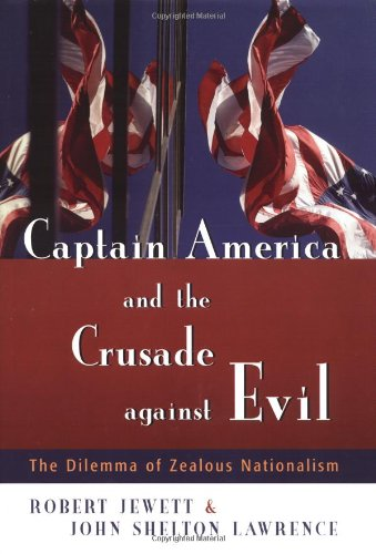 Captain America and the Crusade Against Evil: The Dilemma of Zealous Nationalism (Captain America Dog)