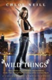 Wild Things by Chloe Neill front cover