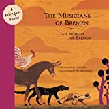 Retold in both Spanish and English, the universally loved story The Musicians of Bremen will delight early readers and older learners alike. The striking illustrations give a new look to this classic tale and the bilingual text makes it perfe...