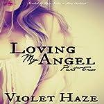 Loving My Angel: Part Two | Violet Haze