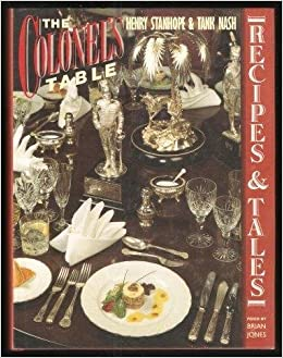 The Colonels Table Recipes Tales Henry Stanhope Tank Nash