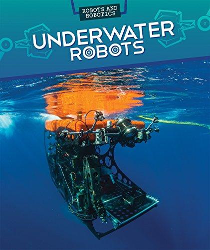 Underwater Robots (Robots and Robotics)