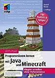 Let s Play Programmieren lernen mit Java und Minecraft: Plugins erstellen ohne Vorkenntnisse (mitp Anwendung) (mitp Anwendungen)