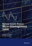 Nonlinear Acoustic Waves in Micro-Inhomogeneous Solids, Nazarov, 1118456084
