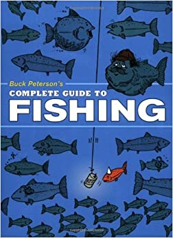 Buck peterson 39 s complete guide to fishing buck peterson for Sacramento bee fishing report