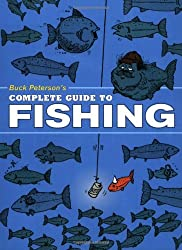 Buck Peterson's Complete Guide to Fishing