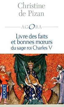 Livre des faits et bonnes moeurs du sage roi Charles V par de Pizan