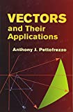 img - for Vectors and Their Applications (Dover Books on Mathematics) book / textbook / text book
