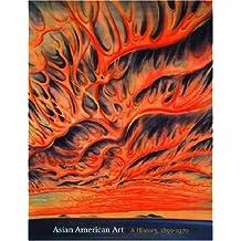 Asian American Art: A History, 1850-1970
