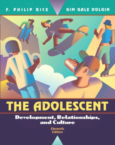 The Adolescent: Development, Relationships, and Culture (11th Edition)