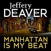 Manhattan Is My Beat | Jeffery Deaver