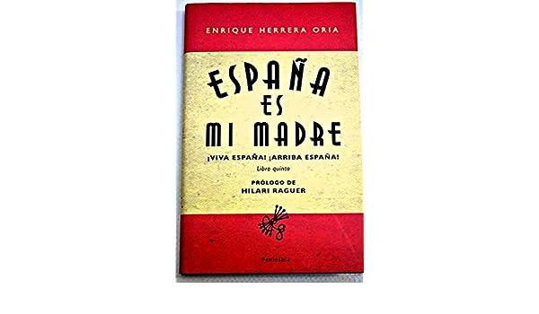 España es mi madre: Amazon.es: Enrique Herrera Oria: Libros