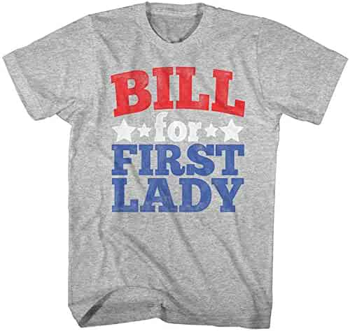04269e9d Bill for First Lady Hillary Clinton Political Election Funny Adult T-Shirt  Tee
