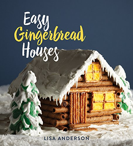 (Easy Gingerbread Houses: Twenty-three No-Bake Gingerbread Houses for All Seasons )