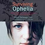 Surviving Ophelia: Mothers Share Their Wisdom in Navigating the Tumultuous Teenage Years | Cheryl Dellasega