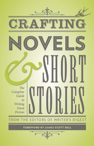 Crafting Novels & Short Stories: Everything You Need to Know to Write Great Fiction by [Editors of Writer's Digest]
