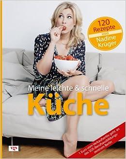 Meine leichte und schnelle Küche: Amazon.de: Nadine Krüger ...
